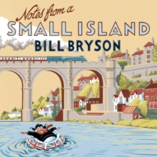 Notes From A Small Island : Journey Through Britain, CD-Audio Book