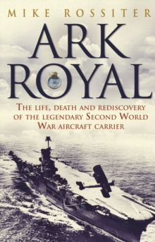 Ark Royal : Sailing into Glory, Paperback Book