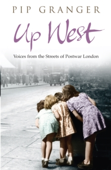 Up West : Voices from the Streets of Post-war London, Paperback Book