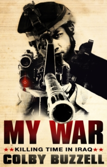 My War : Killing Time in Iraq, Paperback Book