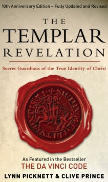 The Templar Revelation : Secret Guardians Of The True Identity Of Christ, Paperback Book
