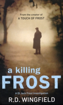 A Killing Frost : (DI Jack Frost Book 6), Paperback Book