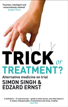 Trick or Treatment? : Alternative Medicine on Trial, Paperback / softback Book