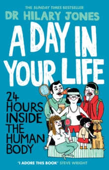 A Day in Your Life : 24 Hours Inside the Human Body, Paperback / softback Book