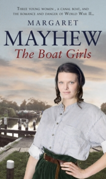 The Boat Girls : An uplifting wartime saga full of friendship and romance..., Paperback / softback Book