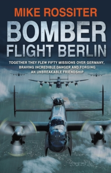 Bomber Flight Berlin, Paperback Book