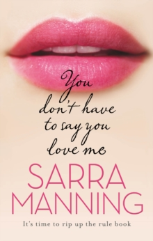 You Don't Have to Say You Love Me, Paperback Book