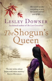 The Shogun's Queen : The Shogun Quartet, Book 1, Paperback / softback Book