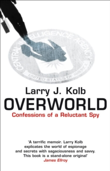 Overworld : The Life And Times Of A Reluctant Spy, Paperback / softback Book