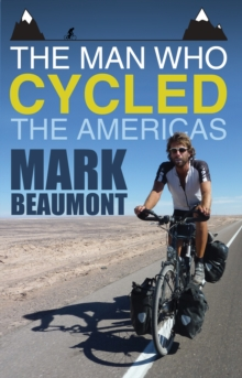 The Man Who Cycled the Americas, Paperback / softback Book