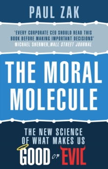 The Moral Molecule : the new science of what makes us good or evil, Paperback Book
