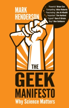 The Geek Manifesto : Why Science Matters, Paperback Book