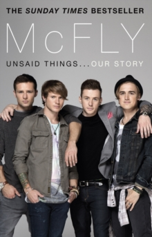 McFly - Unsaid Things...Our Story, Paperback Book