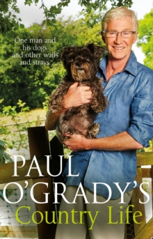Paul O'Grady's Country Life, Paperback / softback Book