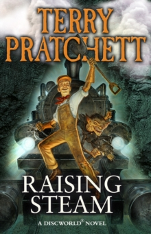 Raising Steam : (Discworld novel 40), Paperback / softback Book
