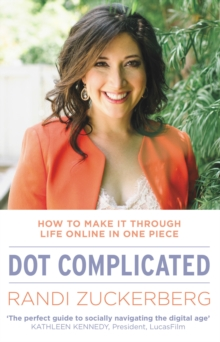 Dot Complicated - How to Make it Through Life Online in One Piece, Paperback Book