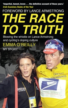 The Race to Truth : Blowing the Whistle on Lance Armstrong and Cycling's Doping Culture, Paperback Book