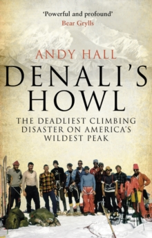 Denali's Howl : The Deadliest Climbing Disaster on America's Wildest Peak, Paperback Book