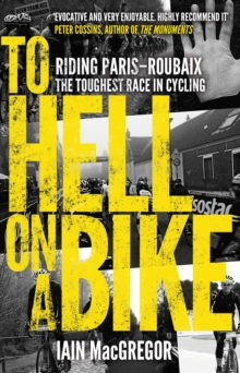 To Hell on a Bike : Riding Paris-Roubaix: the Toughest Race in Cycling, Paperback Book
