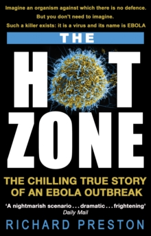 The Hot Zone : The Chilling True Story of an Ebola Outbreak, Paperback / softback Book