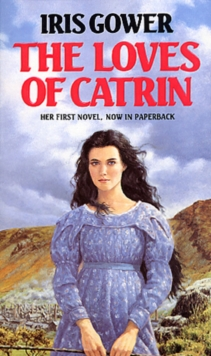 The Loves Of Catrin, Paperback / softback Book