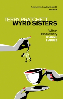 Wyrd Sisters : Introduction by Joanne Harris, Paperback / softback Book
