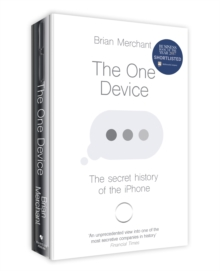 The One Device : The Secret History of the iPhone, Paperback / softback Book