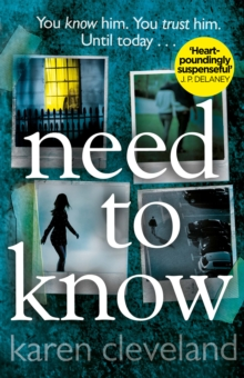 Need To Know : 'You won't be able to put it down!' Shari Lapena, author of THE COUPLE NEXT DOOR, Paperback / softback Book