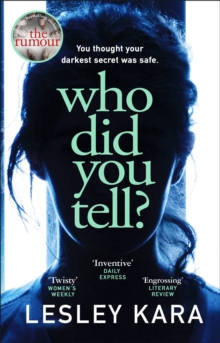 Who Did You Tell? : From the bestselling author of The Rumour, Paperback / softback Book