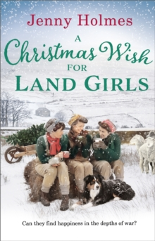 A Christmas Wish for the Land Girls, Paperback / softback Book