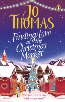 Finding Love at the Christmas Market : Curl up with 2020's most magical Christmas story, Paperback / softback Book