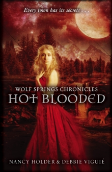Wolf Springs Chronicles: Hot Blooded : Book 2, Paperback Book