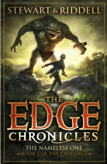 The The Edge Chronicles: The Nameless One : The Edge Chronicles 11: The Nameless One The First Book of Cade, Paperback Book