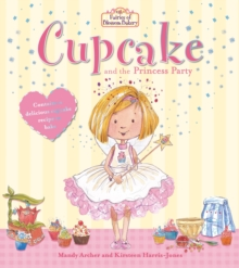 Fairies of Blossom Bakery: Cupcake and the Princess Party, Paperback Book