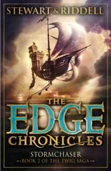 The Edge Chronicles 5: Stormchaser : Second Book of Twig, Paperback / softback Book