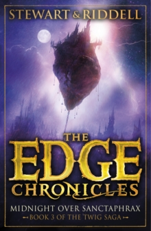 The Edge Chronicles 6: Midnight Over Sanctaphrax : Third Book of Twig, Paperback / softback Book