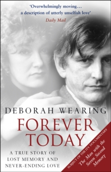 Forever Today : A Memoir of Love and Amnesia, Paperback Book