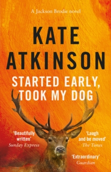 Started Early, Took My Dog : (Jackson Brodie), Paperback Book