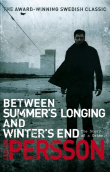 Between Summer's Longing and Winter's End : (The Story of a Crime 1), Paperback Book