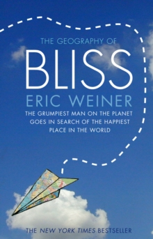 The Geography of Bliss, Paperback Book