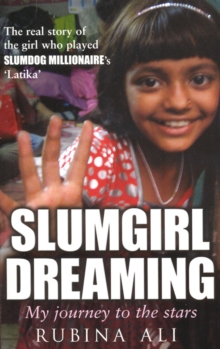Slumgirl Dreaming : My Journey to the Stars, Paperback Book