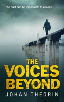 The Voices Beyond : (Oland Quartet Series 4), Paperback / softback Book
