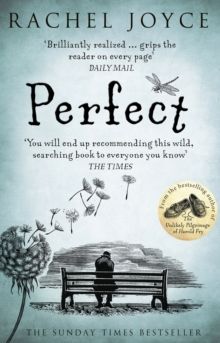 Perfect : From the bestselling author of The Unlikely Pilgrimage of Harold Fry, Paperback / softback Book