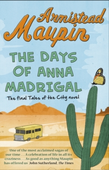 The Days of Anna Madrigal : Tales of the City 9, Paperback / softback Book
