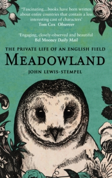 Meadowland : The Private Life of an English Field, Paperback Book