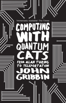 Computing with Quantum Cats : From Colossus to Qubits, Paperback Book