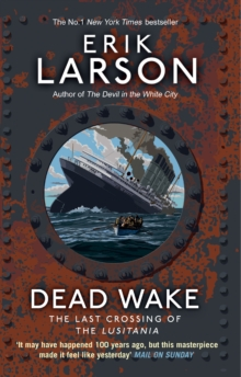 Dead Wake : The Last Crossing of the Lusitania, Paperback / softback Book