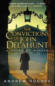 The Convictions of John Delahunt, Paperback Book