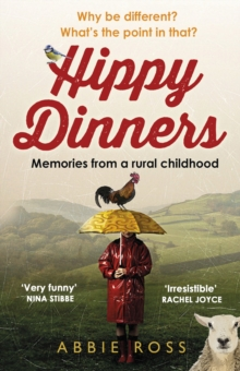 Hippy Dinners : A memoir of a rural childhood, Paperback / softback Book
