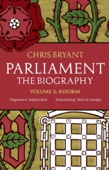 Parliament : The Biography (Volume II - Reform), Paperback Book